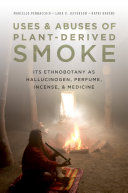 Uses and Abuses of Plant-Derived Smoke