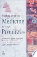 """Healing with the Medicine of the Prophet"" by Muḥammad ibn Abī Bakr Ibn Qayyim al-Jawzīyah, Abdul Rahman Abdullah"