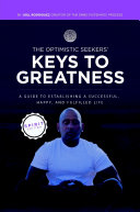 The Optimistic Seekers   Keys to Greatness  A Guide to Establishing a Successful  Happy  and Fulfilled Life   Spirit Edition