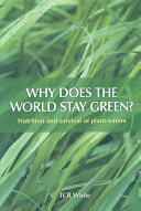 Why Does the World Stay Green?