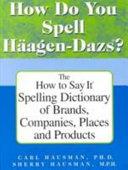 How Do You Spell H  agen Dazs