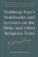 Northrop Frye's Notebooks and Lectures on the Bible and Other Religious Texts
