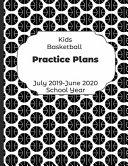 Kids Basketball Practice Plans July 2019   June 2020 School Year