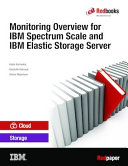 Monitoring Overview for IBM Spectrum Scale and IBM Elastic Storage Server
