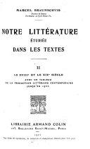 Notre littérature étudiée dans les textes: Le XVIIIe et le XIXe siècle, avec un tableau de la productin littéraire contemporaine jusqu'en 1920