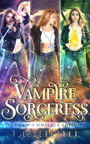 The Vampire Sorceress Omnibus (urban fantasy box set) Pdf/ePub eBook