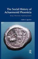 The Social History of Achaemenid Phoenicia [Pdf/ePub] eBook