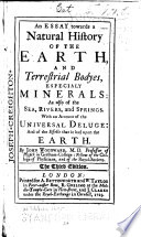 An Essay Towards a Natural History of the Earth, and Terrestrial Bodies, Especially Minerals