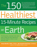 The 150 Healthiest 15 Minute Recipes on Earth