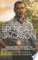 The Secret Affair   Bachelor Undone Book