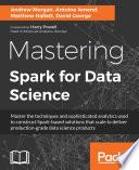 """Mastering Spark for Data Science"" by Andrew Morgan, Antoine Amend, David George, Matthew Hallett"
