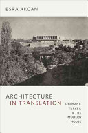 Architecture in Translation: Germany, Turkey, and the Modern ...