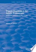 Organic Chemicals in the Aquatic Environment