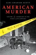American Murder [Two Volumes]