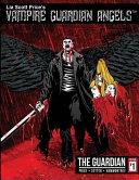 Vampire Guardian Angels Comic Book Series: the Guardian