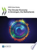 OECD Urban Studies The Circular Economy in Groningen  the Netherlands Book