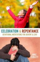 Celebration   Repentance  Devotional Meditations for Advent   Lent