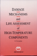 Damage Mechanisms and Life Assessment of High Temperature Components