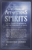 A A Relation of Apparitions of Spirits in the County of Monmouth and the Principality of Wales