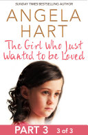 The Girl Who Just Wanted To Be Loved Part 3 of 3