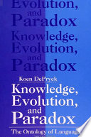 Knowledge  Evolution and Paradox