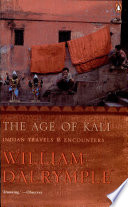 """""""The Age of Kali: Indian Travels and Encounters"""" by William Dalrymple"""