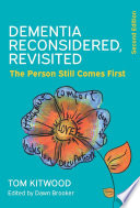 Dementia Reconsidered Revisited The Person Still Comes First