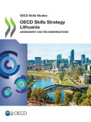 OECD Skills Studies OECD Skills Strategy Lithuania Assessment and Recommendations Pdf/ePub eBook