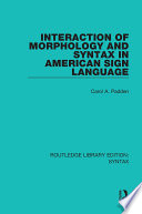 Interaction of Morphology and Syntax in American Sign Language Book