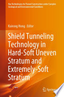 Shield Tunneling Technology in Hard Soft Uneven Stratum and Extremely Soft Stratum