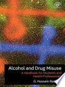 """Alcohol and Drug Misuse: A Handbook for Students and Health Professionals"" by G. Hussein Rassool"