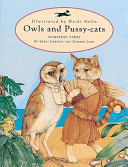 Owls and Pussy cats