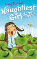 The Naughtiest Girl: Naughtiest Girl Keeps A Secret Book