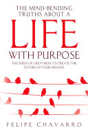 The Mind-Bending Truths about a Life with Purpose. Pdf/ePub eBook