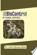 BIOCONTROL OF FUNGAL DISEASES