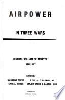 Air Power in Three Wars [WWII, Korea, Vietnam]