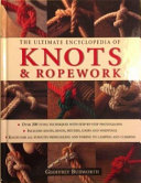 The Ultimate Encyclopedia of Knots & Ropework