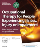 Occupational Therapy for People Experiencing Illness  Injury Or Impairment E Book previously Entitled Occupational Therapy and Physical Dysfunction
