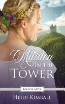Maiden in the Tower  A Regency Fairy Tale Retelling