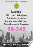 Latest 98 349 Microsoft Windows Operating System Fundamentals Exam Questions   Answers