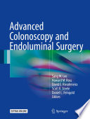 """Advanced Colonoscopy and Endoluminal Surgery"" by Sang W. Lee, Howard M. Ross, David E. Rivadeneira, Scott R. Steele, Daniel L. Feingold"