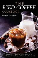 The Iced Coffee Cookbook