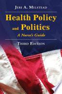 Health Policy And Politics A Nurse S Guide