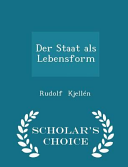 Der Staat ALS Lebensform - Scholar's Choice Edition