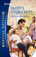 Daddy's Double Duty