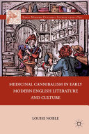 Medicinal Cannibalism in Early Modern English Literature and Culture Pdf/ePub eBook