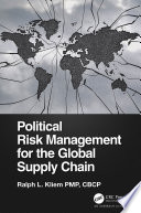 Political Risk Management for the Global Supply Chain Book