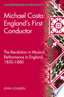 Michael Costa  England s First Conductor