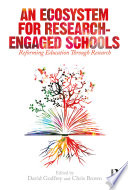 An Ecosystem for Research Engaged Schools