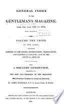 The Gentleman s Magazine  Indexes to the essays  dissertations  transactions  and historical passages  and to the poetical articles
